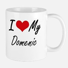 I Love My Domenic Mugs