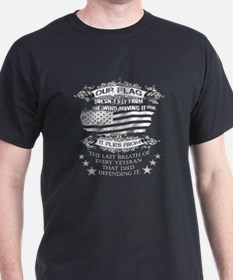 Veterans T-shirt - Our flag doesn't fly fr T-Shirt