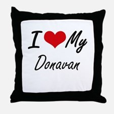 I Love My Donavan Throw Pillow