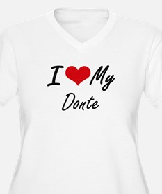 I Love My Donte Plus Size T-Shirt