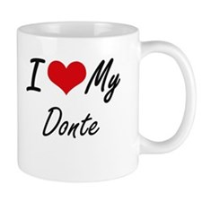 I Love My Donte Mugs