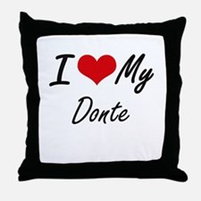 I Love My Donte Throw Pillow