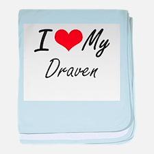 I Love My Draven baby blanket