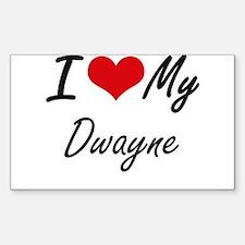 I Love My Dwayne Decal