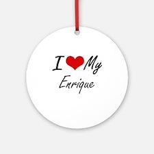 I Love My Enrique Round Ornament