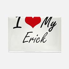 I Love My Erick Magnets