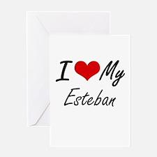 I Love My Esteban Greeting Cards