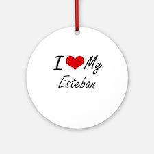 I Love My Esteban Round Ornament