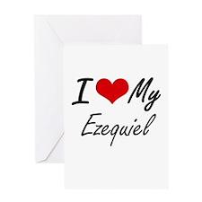 I Love My Ezequiel Greeting Cards