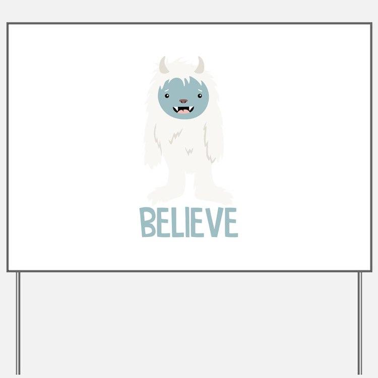Believe In Yeti Yard Sign