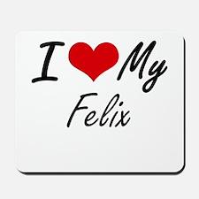 I Love My Felix Mousepad