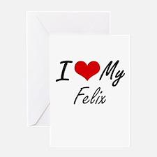 I Love My Felix Greeting Cards