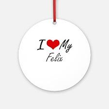 I Love My Felix Round Ornament