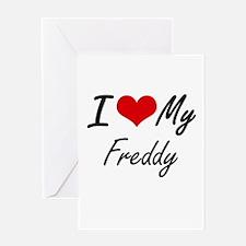 I Love My Freddy Greeting Cards