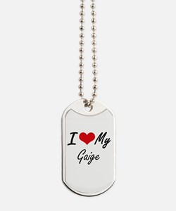 I Love My Gaige Dog Tags