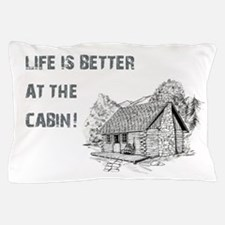 LIFE IS BETTER... Pillow Case