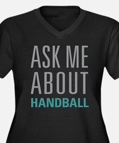 Ask Me About Handball Plus Size T-Shirt