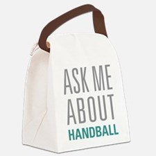 Ask Me About Handball Canvas Lunch Bag