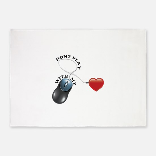 Dont Play With My Heart 5'x7'Area Rug