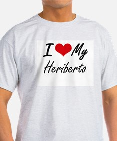I Love My Heriberto T-Shirt