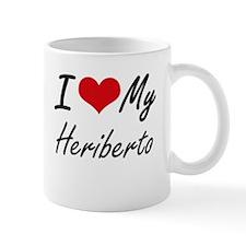 I Love My Heriberto Mugs