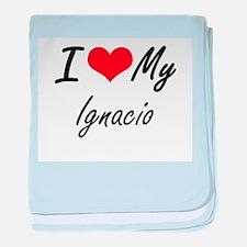 I Love My Ignacio baby blanket