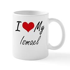 I Love My Ismael Mugs