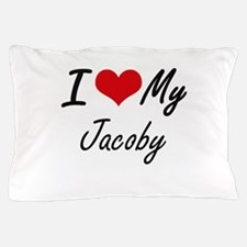 I Love My Jacoby Pillow Case