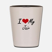 I Love My Jair Shot Glass