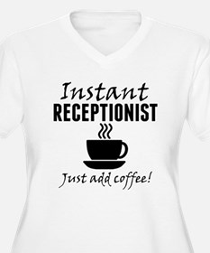 Instant Receptionist Just Add Coffee Plus Size T-S