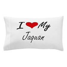 I Love My Jaquan Pillow Case