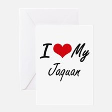 I Love My Jaquan Greeting Cards