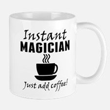 Instant Magician Just Add Coffee Mugs
