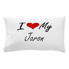 I Love My Jaron Pillow Case