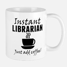Instant Librarian Just Add Coffee Mugs