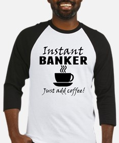 Instant Banker Just Add Coffee Baseball Jersey