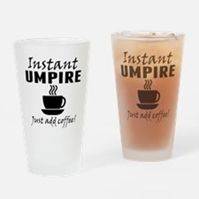 Instant Umpire Just Add Coffee Drinking Glass