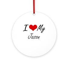I Love My Jason Round Ornament