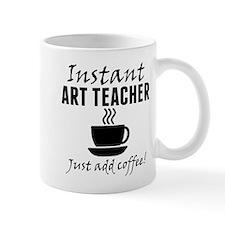Instant Art Teacher Just Add Coffee Mugs