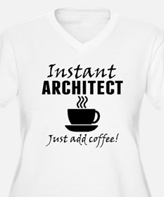 Instant Architect Just Add Coffee Plus Size T-Shir