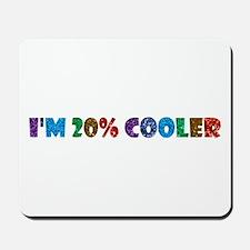 i'm 20% cooler brony Mousepad