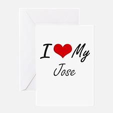I Love My Jose Greeting Cards