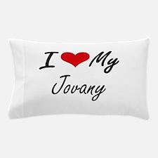 I Love My Jovany Pillow Case