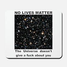 No Lives Matter (Explicit - Black) Mousepad