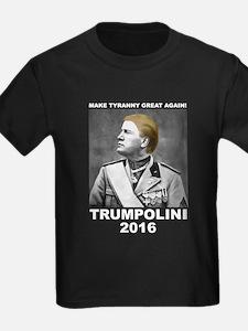 Make Tyranny Great Again! Trumpolini 2016 T-Shirt