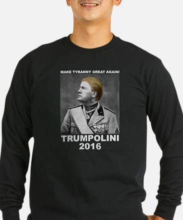 Make Tyranny Great Again! Trum Long Sleeve T-Shirt