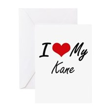 I Love My Kane Greeting Cards