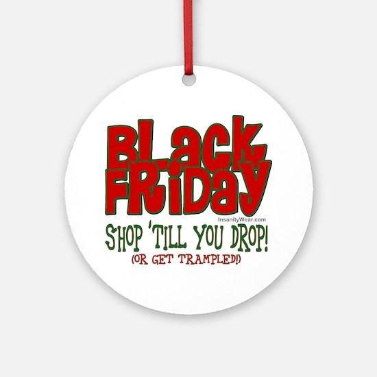 Black Friday Shop 'Till You Drop Ornament (Round)