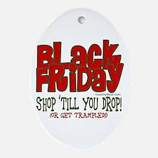 Black Friday Shop 'Till You Drop Ornament (Oval)