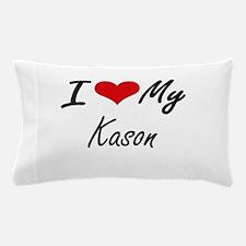 I Love My Kason Pillow Case